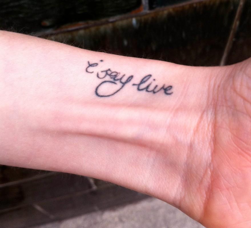I say live tattoo