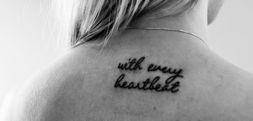 with every heart beat tattoo